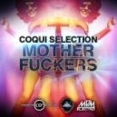 Coqui Selection - Mother Fuckers (Original Mix)