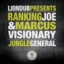 Ranking Joe & Marcus Visionary  - Jungle General (Original mix)