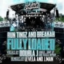 Run Tingz & Breakah feat. Doubla J  - Fully Loaded (Levela Jump Up Remix)