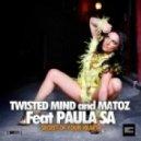 Twisted Mind, Matoz, Paula Sá - Goy 2 Be Proud (Original mix)