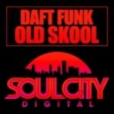 Daft Funk - Old Skool (Original Mix)