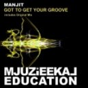 Manjit - Got To Get Your Groove