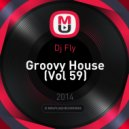 Dj Fly - Groovy House (Vol 59)