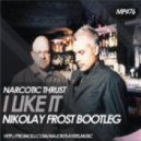 Narcotic Thrust - I Like It (Nikolay Frost Bootleg)