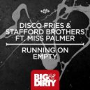 Disco Fries & Stafford Brothers feat. Miss Palmer - Running On Empty (Original Mix)