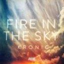 Kronic - Fire In The Sky (Decibel Mix)