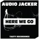 Audio Jacker - Here We Go (Original Mix)