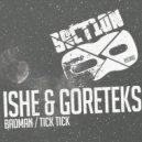 Ishe & Goreteks - Badman (Original mix)