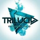 Trilucid feat. Sophie Tusnelda - Find You (Original Mix)