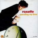 Roxette  - Spending My Time (Mak.Pap Pitchless Remix)