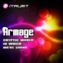 Armage - Cryptic World in Which We're Living