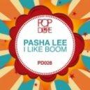 Pasha Lee - I Like Boom (Original Mix)