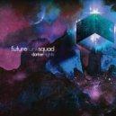Future Funk Squad - Darker Days (Hyper Remix)