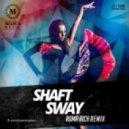 Shaft  - Sway  (Roma Rich Remix)
