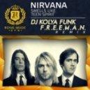Nirvana - Smells Like Teen Spirit (DJ Kolya Funk & F.r.e.e.m.a.n. Remix)