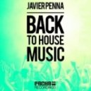 Javier Penna - Back To House Music (J8Man Remix)