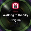 Slark - Walking to the Sky  (Original (Original mix)
