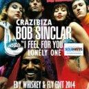 Bob Sinclar & Crazibiza - I Feel For You  (Fly & Edy Whiskey Edit)