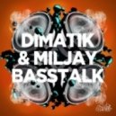Dimatik, Miljay - Bass Talk