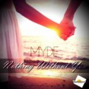 Myde - Nothing Without You (Original Mix)