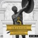 Clockwork - Champion (Max Styler Remix)