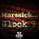 Marssick  - GLock 9
