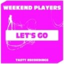 Weekend Players - Let's Go (Original Mix)