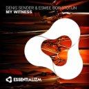 Denis Sender, Esmee Bor Stotij - My Witness