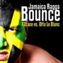 X2Face vs. Otto Le Blanc - Jamaica Ragga Bounce (Original Mix)