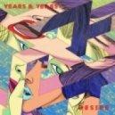 Years & Years - Desire (Original Mix)