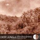 Kindsadness - Deep Jungle (dub mix)