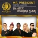 Mr. President - Coco Jambo (DJ Mexx & DJ Kolya Funk Remix)