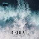 Redial - Don't You Feel (Original Mix)