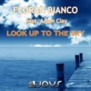 Floran Bianco feat. Adam Clay - Look Up To The Sky (Floran Bianco Remix)