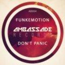 Funkemotion - Dont Panic (Original Mix)