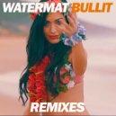 Watermat - Bullit (Icarus Remix)
