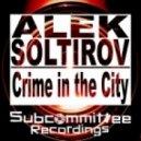 Alek Soltirov - Crime In The City