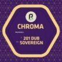 Chroma - 201 Dub (Original Mix)
