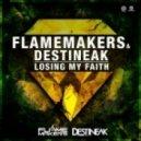 Flamemakers & Destineak - Losing My Faith (Radio Edit)