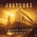 JoeySuki - Golden Tracks (Matt & Kendo Remix)