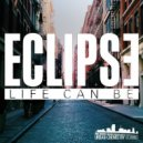 Eclipse - Life Can Be (Original mix)