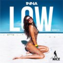 Inna  - Low (That\'s Nice Remix)