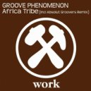 Groove Phenomenon - Africa Tribe (Original Remix)