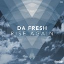 Da Fresh - Rise Again (Original Mix)
