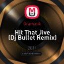 Gramatik - Hit That Jive (Dj Bullet Remix)