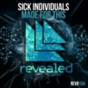 Sick Individuals - Made For This (Original Mix)