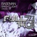 Baseman - Bright Light (Original Mix)