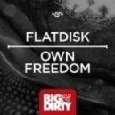 Flatdisk - Own Freedom (Original Mix)