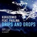 Kukuzenko feat Paulina - Drips & Drops (Dub Mix)