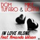 Mike Licata, Dom Tufaro feat. Amanda Wilson - In Love Alone (Dom Tufaro Tune~Adiks Extended Mix)